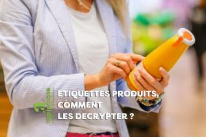 Etiquettes produits, comment les décoder ?